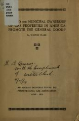 """Cover of """"Would the municipal ownership of gas properties in America promote the general good? /"""""""
