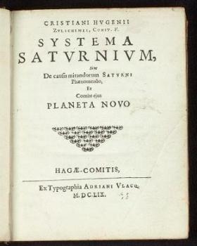 """Cover of """"Cristiani Hugenii Zulichemii, Const. f. Systema Saturnium sive, De causis mirandorum Saturni phaenomenôn, et comite ejus Planeta Novo"""""""