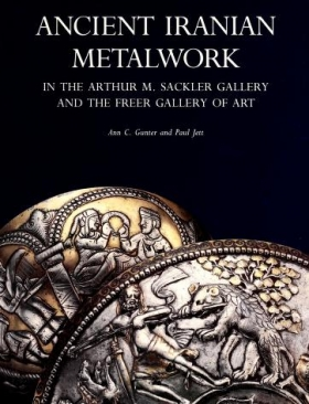 "Cover of ""Ancient Iranian metalwork in the Arthur M. Sackler Gallery and the Freer Gallery of Art /"""
