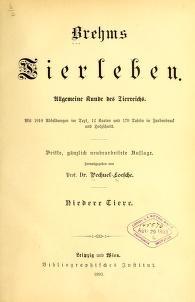 """Cover of """"Brehms Tierleben allgemeine Kunde des Tierreichs : mit 1800 Abbildungen im Text, 9 Karten und 180 Tafeln in Farbendruck und Holzschnitt"""""""