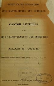 "Cover of ""Cantor lectures on the arts of tapestry making and embroidery ... delivered before the Society, April 5th, 12th and 19th, 1886"""