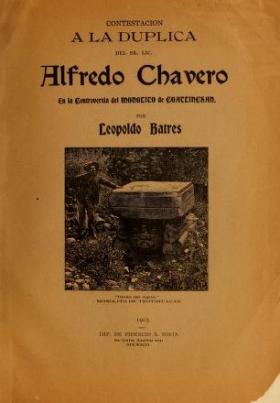 """Cover of """"Contestación a la dúplica del Sr. Lic. Alfredo Chavero en la controversia del monolito de Coatlinchán /"""""""