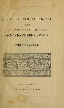 """Cover of """"Die Geschichte der Textilkunst nebst Text zu den 160 Tafeln des Werkes Ornamente der Gewebe"""""""