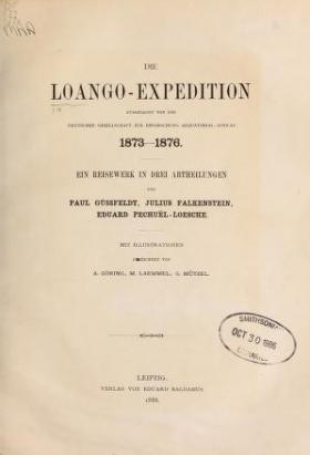 """Cover of """"Die Loango-Expedition ausgesandt von der Deutschen Gesellschaft zur Erforschung Aequatorial-Africas, 1873-1876"""""""