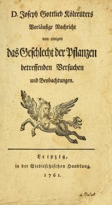 """Cover of """"D. Joseph Gottlieb Kölreuters Vorläufige Nachricht von einigen das Geschlecht der Pflanzen betreffenden Versuchen und Beobachtungen."""""""
