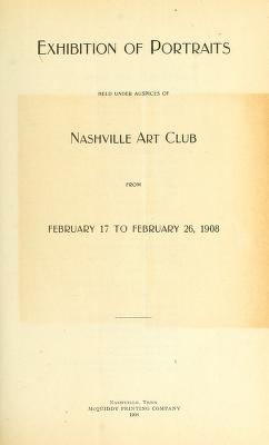 "Cover of ""Exhibition of portraits held under auspices of Nashville Art Club from Feb. 17 to Feb. 26, 1908"""