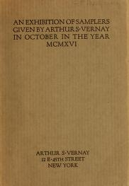 """Cover of """"An exhibition of samplers given by Arthur S. Vernay in October in the year MCMXVI"""""""