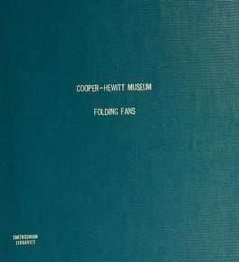 """Cover of """"Folding fans in the collection of the Cooper-Hewitt Museum"""""""