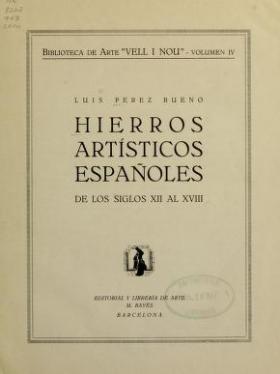 """Cover of """"Hierros artísticos espanoles de los siglos XII al XVIII /"""""""