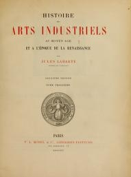 """Cover of """"Histoire des arts industriels au moyen âge et à l'époque de la renaissance"""""""