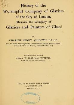 """Cover of """"History of the Worshipful Company of Glaziers of the City of London, otherwise the Company of Glaziers and Painters of Glass"""""""