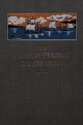 Cover of The Hudson-Fulton celebration, 1909