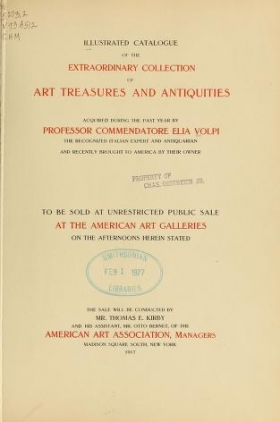 "Cover of ""	Illustrated catalogue of the extraordinary collection of art treasures and antiquities acquired during the past year by Professore Commendatore Elia Volpi"""
