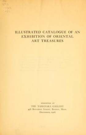 """Cover of """"Illustrated catalogue of an exhibition of oriental art treasures ; exhibited at the Yamanaka gallery, Boston, Mass., Dec., 1916"""""""