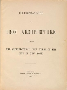 "Cover of ""Illustrations of iron architecture, made by the Architectural Iron Works of the city of New York"""