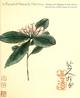 "Cover of ""In pursuit of heavenly harmony : paintings and calligraphy by Bada Shanren from the estate of Wang Fangyu and Sum Wai /"""