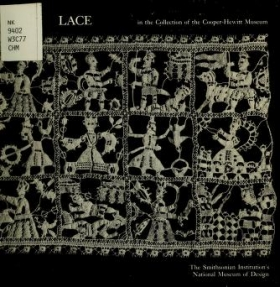 """Cover of """"Lace in the collection of the Cooper-Hewitt Museum, the Smithsonian Institution's National Museum of Design"""""""