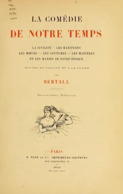 """Cover of """"La comédie de notre temps. La civilité; les habitudes; les moeurs; les coutumes; les manières; et les manies de notre époque"""""""