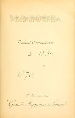 """Cover of """"La mode pendant quarante ans de 1830 à 1870"""""""