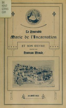 """Cover of """"La Vénérable Marie de l'Incarnation et son oeuvre dans le Nouveau Monde"""""""