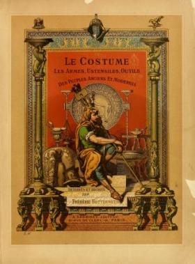 """Cover of """"Le costume, les armes, les bijoux, la céramique, les ustensiles, outils, objets mobiliers, etc"""""""