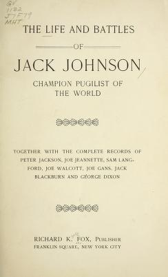 "Cover of ""The life and battles of Jack Johnson"""