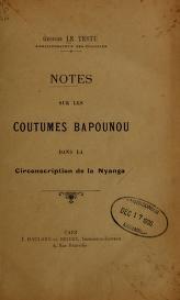 """Cover of """"Notes sur les coutumes bapounou dans la circonscription de la Nyanga /"""""""