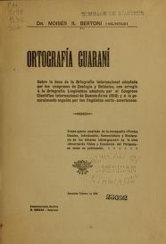 """Cover of """"Ortografía guaraní sobre la base de la ortografía internacional adoptada por los congresos de zoología y botánica"""""""