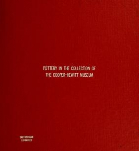 """Cover of """"Pottery in the collection of the Cooper-Hewitt Museum"""""""