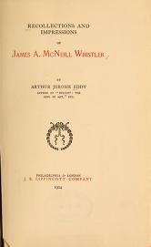 """Cover of """"Recollections and impressions of James A. McNeill Whistler"""""""