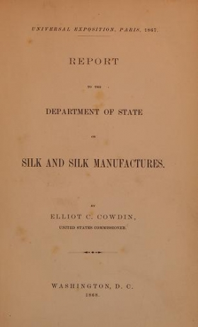 """Cover of """"Report to the department of state on silk and silk manufactures"""""""