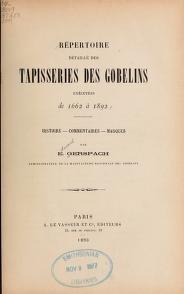 """Cover of """"Répertoire détaillé des tapisseries des Gobelins exécutées de 1662 à 1892"""""""