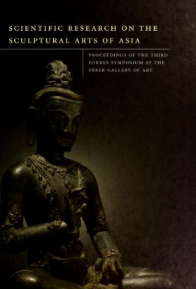 """Cover of """"Scientific research on the sculptural arts of Asia : proceedings of the Third Forbes Symposium at the Freer Gallery of Art /"""""""
