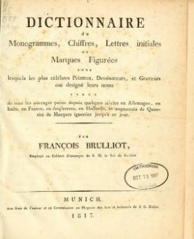 """Cover of """"Table générale des monogrammes, chiffres, lettres initiales et marques figurées sous lesquels les plus célèbres peintres, dessinateurs, graveurs """""""
