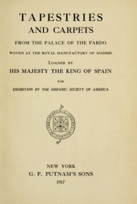 """Cover of """"Tapestries and carpets from the palace of the Pardo [sic]"""""""