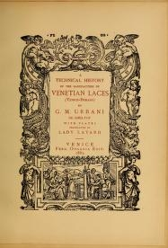 "Cover of ""A technical history of the manufacture of Venetian laces (Venice- Burano) / by G.M. Urbani de Gheltof ; translated by Lady Layard"""