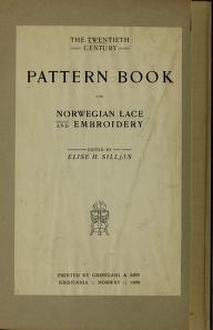 """Cover of """"The Twentieth century pattern book for Norwegian lace and embroidery /"""""""