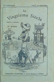 """Cover of """"Le vingtième siècle : texte et dessins /"""""""