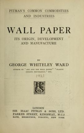"Cover of ""Wall paper, its origin, development and manufacture"""