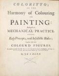 "Cover of ""Coloritto, or, The harmony of colouring in painting  reduced to mechanical practice, under easy precepts and infallible rules, together with some colo"""