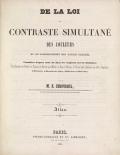 """Cover of """"De la loi du contraste simultané des couleurs  et de l'assortiment des objets colorés, considéré d'après cette loi dans ses rapports avec la pein"""""""