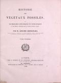 """Cover of """"Histoire des végétaux fossiles, ou, Recherches botaniques et géologiques sur les végétaux renfermés dans les diverses couches du globe /"""""""