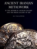 Cover of Ancient Iranian metalwork in the Arthur M. Sackler Gallery and the Freer Gallery of Art