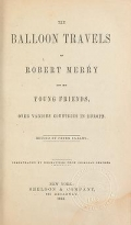 Cover of The balloon travels of Robert Merry and his young friends over various countries in Europe.