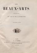 Les Beaux-Arts : Illustration des Arts et de la Littérature / [L. Curmer]