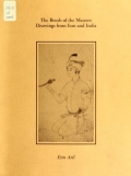 """Cover of """"The brush of the masters, drawings from Iran and India /"""""""