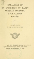Cover of Catalogue of an exhibition of early American engraving upon copper