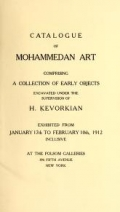 Cover of Catalogue of Mohammedan art - comprising a collection of early objects excavated under the supervision of H. Kevorkian.