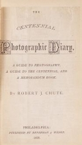 "Cover of ""The Centennial photographic diary"""
