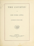 The courtin', by James Russell Lowell; illustrated by Winslow Homer